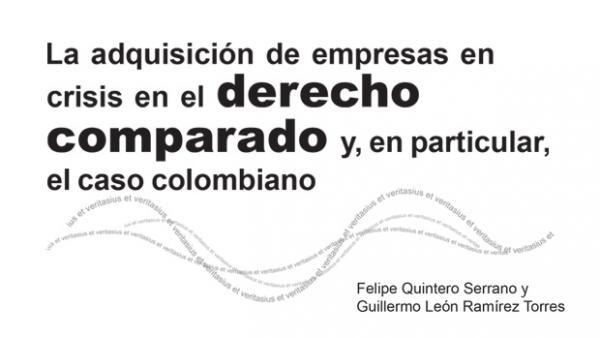 La adquisición de empresas en crisis en el derecho comparado y, en particular, el caso colombiano
